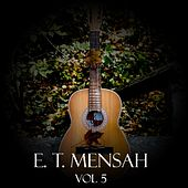 Play & Download E. T. Mensah, Vol. 5 by E.T. Mensah | Napster