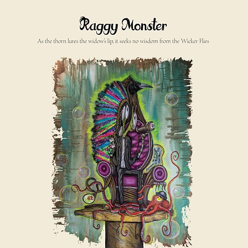 Play & Download As the Thorn Lures the Widow's Lip, It Seeks No Wisdom from the Wicker Flies by Raggy Monster | Napster