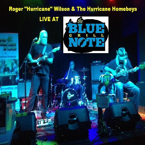 Live at the Blue Note Grill by Roger Hurricane Wilson