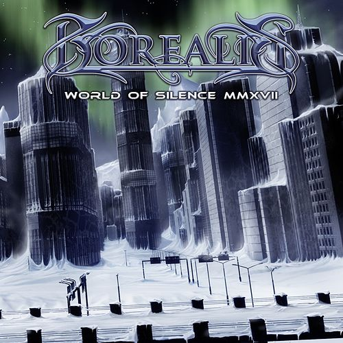 Play & Download World of Silence MMXVII (Re-Recorded) by Borealis | Napster