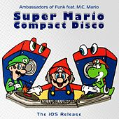 Play & Download Super Mario Compact Disco (The Ios Release Version) by Various Artists | Napster