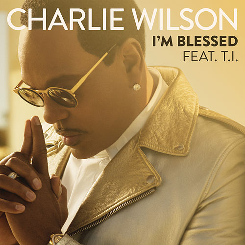 Play & Download I'm Blessed by Charlie Wilson | Napster