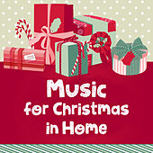 Play & Download Music for Christmas in Home – Family Eve, Christmas Tree, Happy Time, Relax by Christmas Time | Napster