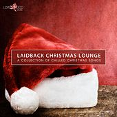 Play & Download Laidback Christmas Lounge by Various Artists | Napster