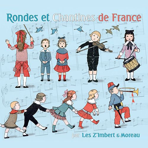 Play & Download Rondes et chantines de France by Les Z'imbert & Moreau | Napster