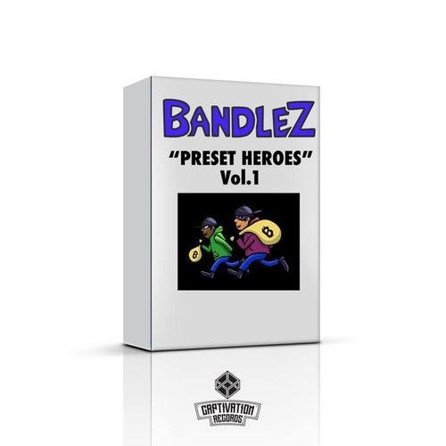 Preset Heroes by Bandlez