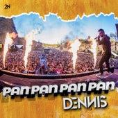 Pan Pan Pan Pan by Dennis Dj