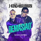 Demasiao by J King y Maximan