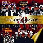 Play & Download 30 Tololochazos Solo para Borrachos, Vol. 2 by Various Artists | Napster