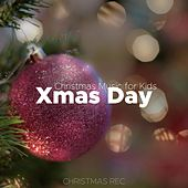 Xmas Day: Christmas Music for Kids, Relaxing Piano Music to Sleep Better during yoiur Holidays by Santa Clause