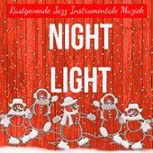 Play & Download Night Light - Rustgevende Jazz Instrumentale Muziek voor Meditatie Oefeningen Kerstliedjes met Zachte Spirituele Geluiden by Various Artists | Napster