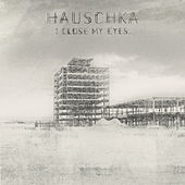 I Close My Eyes by Hauschka