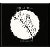 Play & Download Chromatisms by The Soft Hills | Napster