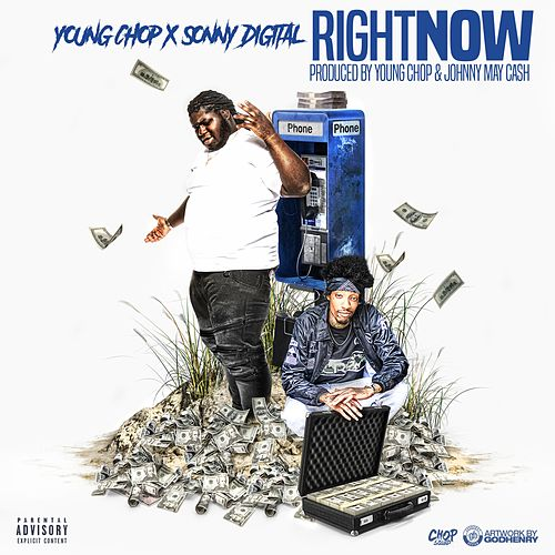 Play & Download Right Now (feat. Sonny Digital) by Young Chop | Napster