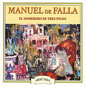 El Sombrero de Tres Picos by Manuel de Falla