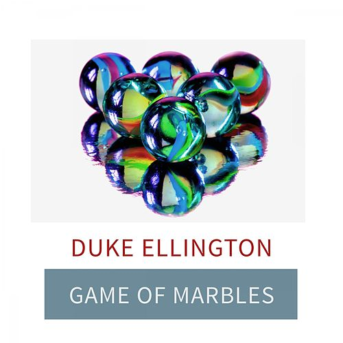 Game Of Marbles von Duke Ellington