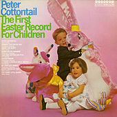 Play & Download Peter Cottontail - The First Easter Record For Children by Various Artists | Napster