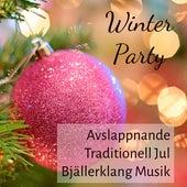 Play & Download Winter Party - Avslappnande Traditionell Jul Bjällerklang Musik med Instrumental Natur New Age Meditativ Ljud by Various Artists | Napster