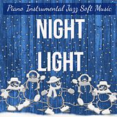 Night Light - Piano Instrumental Jazz Soft Music for Christmas Atmosphere Sweet Break Holiday Wishes with Relaxing Sweet Calming Healing Sounds by Various Artists