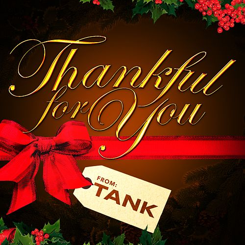 Thankful for You by Tank