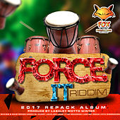 Play & Download Force It Riddim by Various Artists | Napster