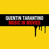 Quentin Tarantino Music in Movies by Various Artists