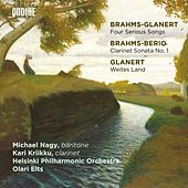 Glanert: 4 Präludien und Ernste Gesänge & Weites Land - Brahms: Clarinet Sonata No. 1 by Various Artists