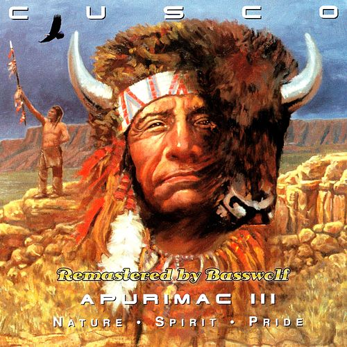 Apurimac III (Nature-Spirit-Pride) (Remastered by Basswolf) by Cusco