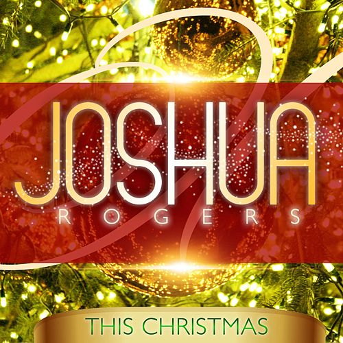 Play & Download This Christmas by Joshua Rogers | Napster