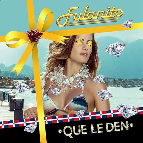 Que Le Den by Fulanito