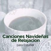 Canciones Navideñas de Relajacion para Estudiar Concentrado durante tus Vacaciones by Canciones de Navidad (Popular Songs)