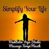 Simplify Your Life - Meditativ Yoga Studie Massage Terapi Musik med New Age Instrumental Avkopplande Ljud by Kundalini Yoga Music