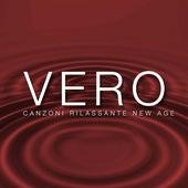 Play & Download Vero - Un Mix delle Migliori Canzoni Rilassante New Age by Various Artists | Napster
