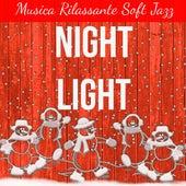 Play & Download Night Light - Musica Rilassante Soft Jazz per Magico Natale Esercizi Rilassamento Stare Bene con Suoni Calmanti Spirituali New Age by Various Artists | Napster