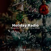 Play & Download Holiday Radio: Atmospheric, Uplifting, and Peaceful Christmas Piano Music by Santa Clause | Napster