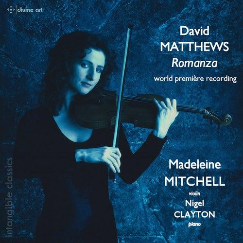 Play & Download David Matthews: Romanza, Op. 119a by Madeleine Mitchell | Napster
