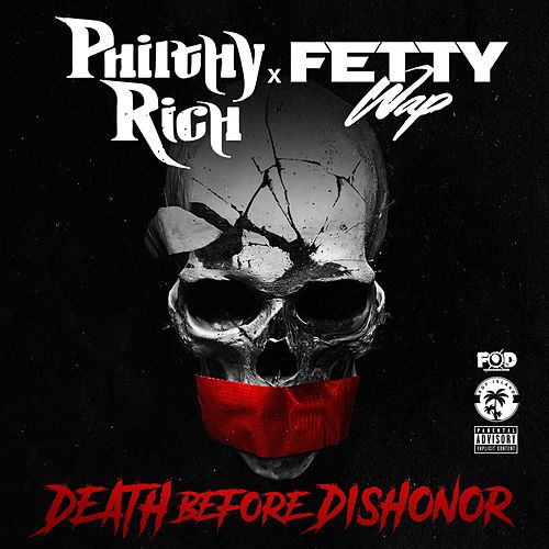 Death Before Dishonor (feat. Fetty Wap) by Philthy Rich