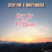 Play & Download Get Up And Do Right by Cathy Fink & Marcy Marxer | Napster