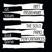 Play & Download Ain't Misbehavin': The Solo Piano Performances by Various Artists | Napster