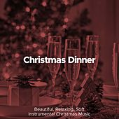 Christmas Dinner: Beautiful, Relaxing, Soft Instrumental Christmas Music (Piano and Nature Sounds) by Santa Clause