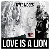 Play & Download Love Is a Lion by Nyee Moses | Napster
