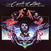 Play & Download Circle of Love by Steve Miller Band | Napster