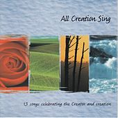 All Creation Sing by Various Artists