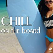 Play & Download Chill On the Board by Various Artists | Napster