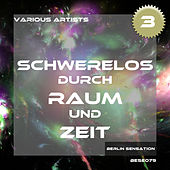 Schwerelos durch Raum und Zeit, Vol. 3 - The Trance & Dance Collection by Various Artists