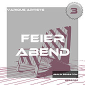 Play & Download Feier Abend, Vol. 3 - The Deep House Collection by Various Artists | Napster