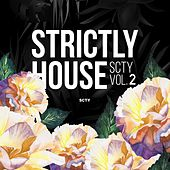 Play & Download Strictly House SCTY, Vol. 2 by Various Artists   Napster