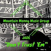 Play & Download Don't Trust 'em by Jade | Napster