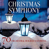 Play & Download Christmas Symphony: 70 Orchestral Holiday Favorites by Various Artists | Napster