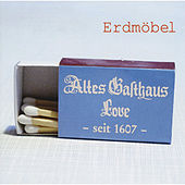 Play & Download Altes Gasthaus Love by Erdmöbel | Napster